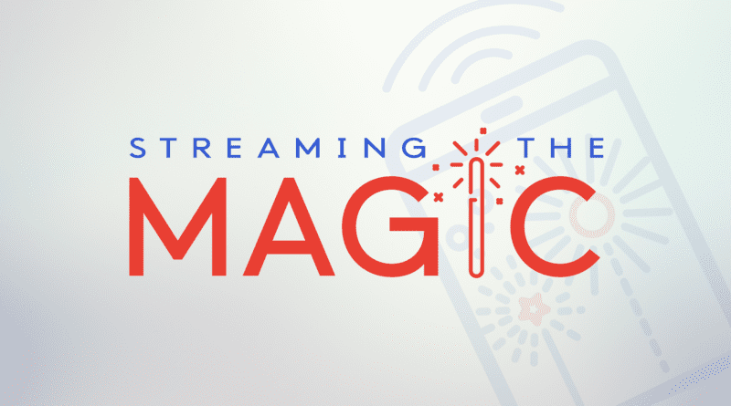 Streaming The Magic