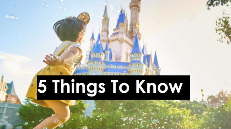 Disney World 5 things to know